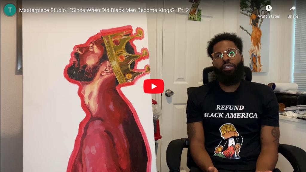 """Since When Did Black Men Become Kings?"" Pt. 2 | Masterpiece Studio 🎬"